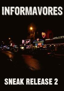 Informavores Sneak Release 2